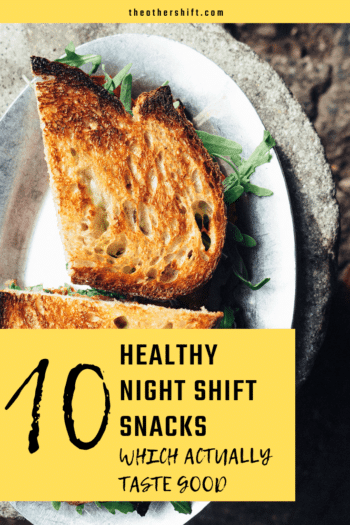 10 Healthy Snacks Ideal For Hungry Night Shift Workers