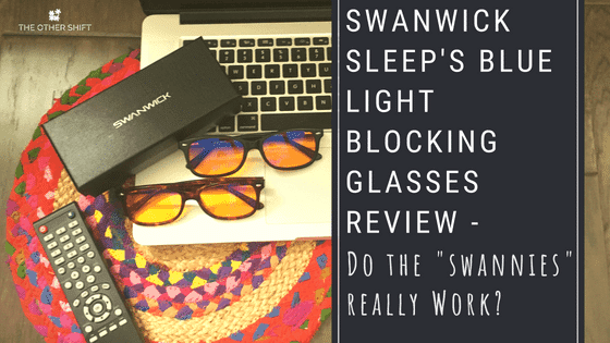 fed48cfe2ed Swanwick Sleep s Blue Light Blocking Glasses Review – Do the