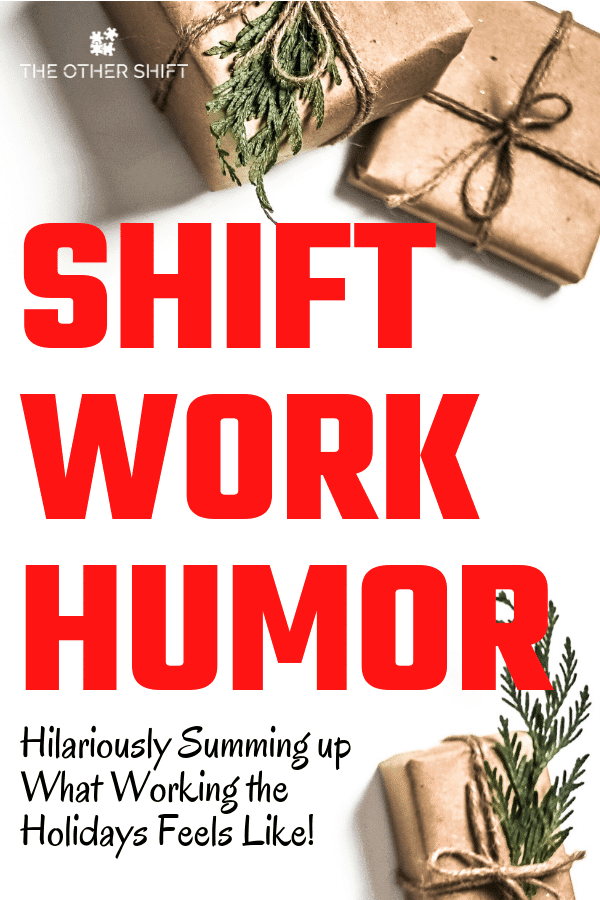 14 Hilarious Shift Work Quotes About Working the Holidays