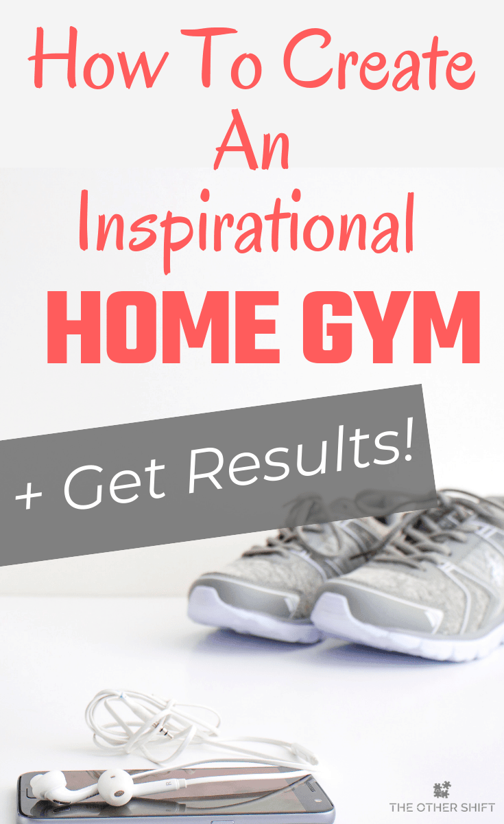 How create an inspirational home gym and what to be aware of so you see results fast! Even on night shift! | theothershift.com | #shiftworkhealth #homegym #weightloss